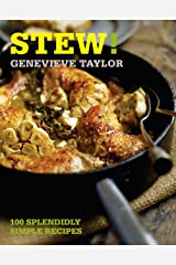 Stew!: 100 splendidly simple recipes (100 Great Recipes) Kindle Edition