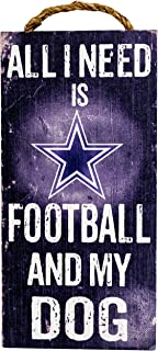 NFL Dallas Cowboys 6 x 12 All I Need is Football and My Dog Wood Sign