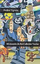 El mundo de los Cabezas Vacías (Voces / Literatura nº 163) (Spanish Edition)