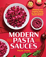 Modern Pasta Sauces: Delicious and Creative Twists on Your Favorite Classic Recipes (English Edition)