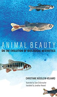 Animal Beauty: On the Evolution of Biological Aesthetics (The MIT Press)