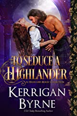 To Seduce a Highlander: Clan MacLauchlan Berserkers (A Highland Magic Collection Book 1) Kindle Edition