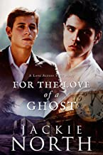 For the Love of a Ghost: A Love Across Time Story