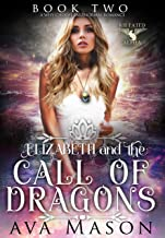 Elizabeth and the Call of Dragons: a Paranormal Romance (Fated Alpha Book 2) (English Edition)