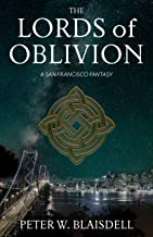 The Lords of Oblivion: A San Francisco Fantasy (The Lords of History Book 1) (English Edition)