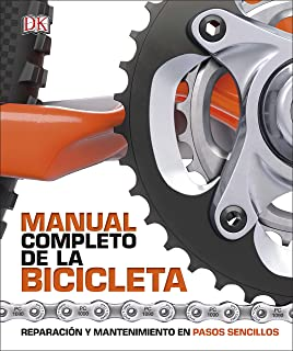 Manual completo de la bicicleta: Reparación y mantenimiento