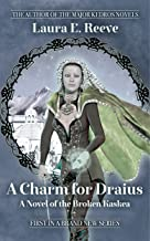 A Charm for Draius (The Broken Kaskea Series Book 1) (English Edition)