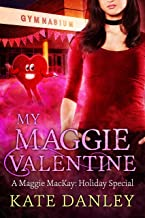 My Maggie Valentine: A Maggie MacKay Holiday Special (English Edition)