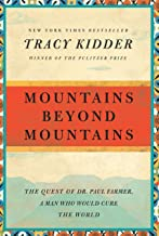 Mountains Beyond Mountains: The Quest of Dr. Paul Farmer, a Man Who Would Cure the World (English Edition)