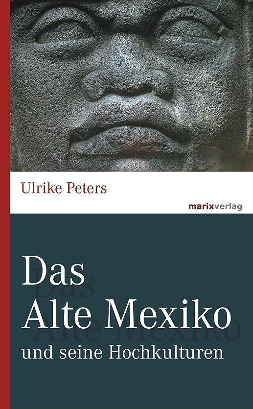 プレビューかかわらず虫を数えるDas Alte Mexiko: und seine Hochkulturen (marixwissen) (German Edition)