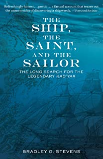 The Ship, the Saint, and the Sailor: The Long Search for the Legendary Kad'yak (English Edition)