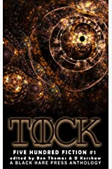 TICK TOCK: A Time Travel Anthology (Five Hundred Fiction Book 1) Kindle Edition