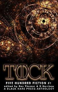 TICK TOCK: A Time Travel Anthology (Five Hundred Fiction Book 1)