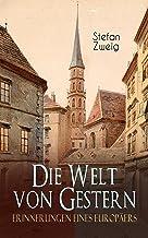 Die Welt von Gestern. Erinnerungen eines Europäers (German Edition)
