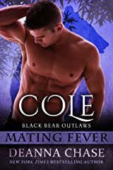 Cole: Black Bear Outlaws #3 (Mating Fever) Kindle Edition