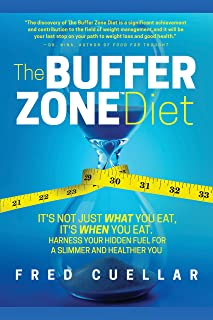 The Buffer Zone Diet: Its Not Just What You Eat, Its When You Eat