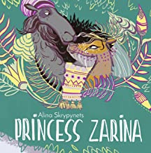 Princess Zarina: A Cute Fairy-tale For Kids About Love, Courage And Respect (Picture Book, Ages 5-8, Kids Book, Baby Books, Kindergarten Books): Beautiful Story About Camels For Curious Kids
