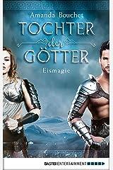 Tochter der Götter - Eismagie: Roman (Tochter-der-Götter-Trilogie 2) (German Edition) Kindle Edition