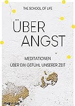 Über Angst: Meditationen über ein Gefühl unserer Zeit (German Edition)