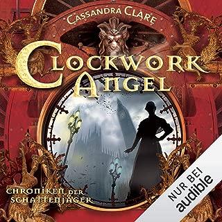 Clockwork Angel: Chroniken der Schattenjäger 1