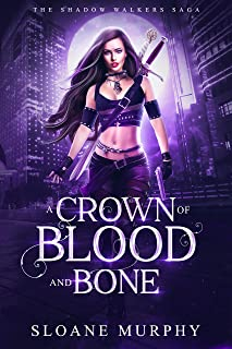 A Crown of Blood and Bone: Dark Fantasy Paranormal Romance (The Shadow Walkers Saga Book 1) (English Edition)