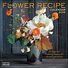 The Flower Recipe Wall Calendar 2016: A Year of Making Beautiful Arrangements