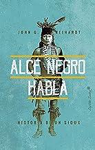 Alce Negro habla: Historia de un Sioux (ESPECIALES)