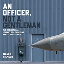 An Officer, Not a Gentleman: The Inspirational Journey of a Pioneering Female Fighter Pilot