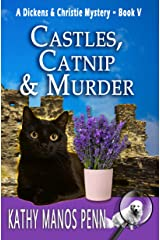 Castles, Catnip & Murder: A Cozy English Animal Mystery (A Dickens & Christie Mystery Book 5) Kindle Edition