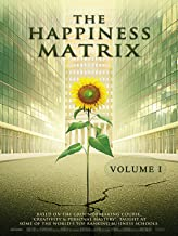 The Happiness Matrix: Creativity and Personal Mastery - VOLUME 1