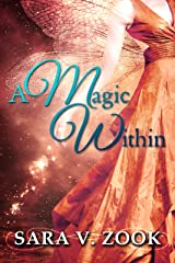 A Magic Within (A Magic Within Series Book 1) Kindle Edition