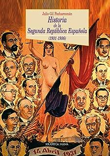 HISTORIA DE LA SEGUNDA REPÚBLICA ESPAÑOLA (1931-1936) (Spanish Edition)