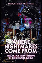 Where Nightmares Come From: The Art of Storytelling in the Horror Genre (The Dream Weaver Book 1) Kindle Edition