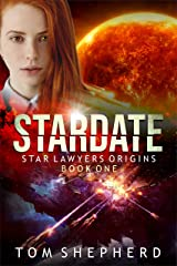 Stardate (Star Lawyers Origins Book 1) Kindle Edition