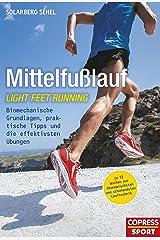Mittelfußlauf: Biomechanische Grundlagen, praktische Tipps und die effektivsten Übungen (German Edition) Format Kindle