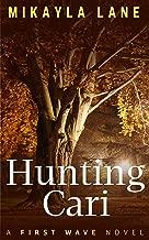 Hunting Cari (First Wave Book 1)