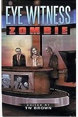 Eye Witness: Zombie Kindle Edition