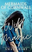 Wild Magic (Mermaids of Cornwall Series - Book 6)