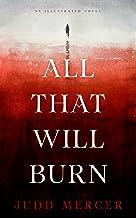 All That Will Burn