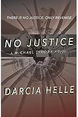 No Justice (Michael Sykora Suspense Novels Book 1) Kindle Edition