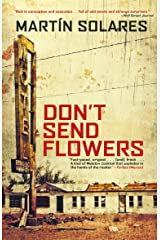 Don't Send Flowers Kindle Edition
