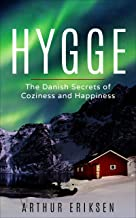 Hygge: The Danish Secrets of Coziness and Happiness