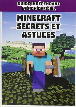 Minecraft secrets et astuces : Guide indépendant et non officiel