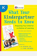 What Your Kindergartner Needs To Know (Revised And Updated): Preparing Your Child for a Lifetime of Learning Paperback