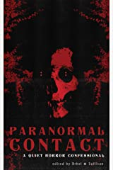 Paranormal Contact: A Quiet Horror Confessional Kindle Edition