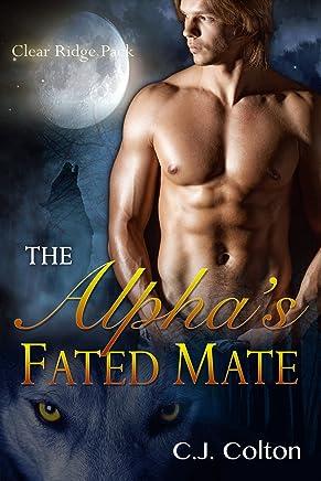 The Alpha's Fated Mate (Gay MPreg Werewolf Shifter Erotic Romance) (Clear Ridge Pack Book 1)