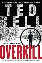 Overkill: An Alex Hawke Novel (Alex Hawke Novels Book 10)