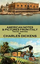 classic Charles Dickens AMERICAN NOTES AND PICTURES FROM ITALY