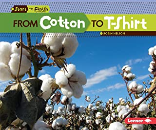 From Cotton to T-Shirt (Start to Finish, Second Series)