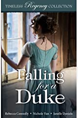 Falling for a Duke (Timeless Regency Collection Book 8) Kindle Edition